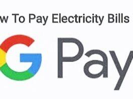 Pay Electricity Bills Via Google Pay