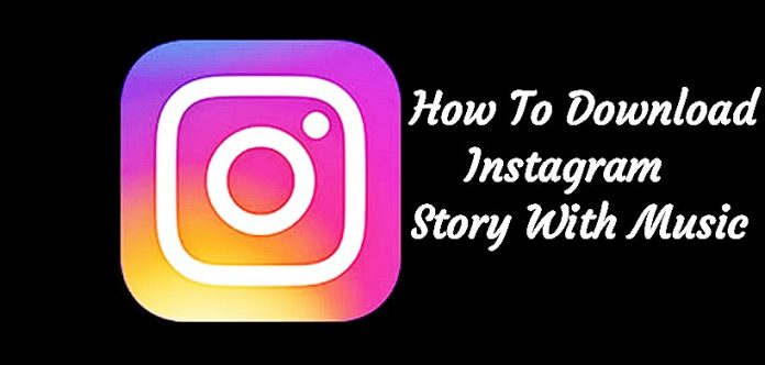 How To Download Instagram Story With Music