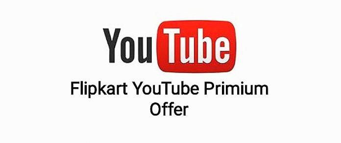 Flipkart YouTube Premium Offer